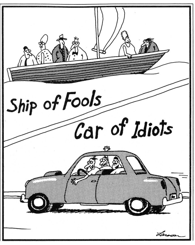 """Ship of Fools / Car of Idiots"", The Far Side Gallery 2, by Gary Larson, Andrews McMeel Publishing, 1986, p. 9. © Gary Larson."