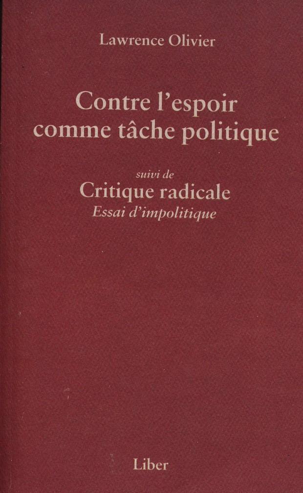 Front cover for Lawrence Olivier's essay 'Contre l'espoir comme tâche politique' (Liber, 2004)