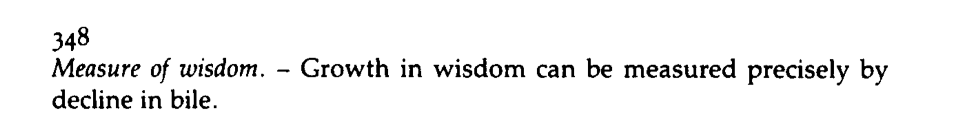 """Screenshot of a quote by Nietzsche which reads """"Growth in wisdom can be measured precisely by decline in bile."""""""