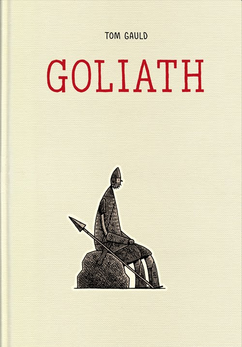 "Cover for ""Goliath"" by To Gauld, Drawn & Quarterly, 2012"