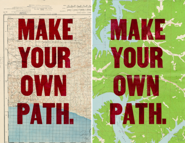 "Two different ""Make Your Own Path"" posters by Doug Wilson, hand letterpressed on antique maps,  11x17 inches, 2007.  © Doug Wilson"