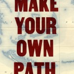 """Make Your Own Path"" by Doug Wilson (2007)"