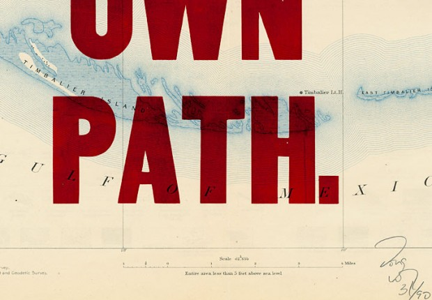 """Make Your Own Path"" (variation detail) by Doug Wilson, hand letterpressed on antique maps making each print unique,  11x17 inches, 2007.  © Doug Wilson"