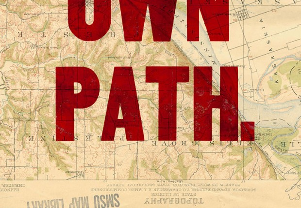 """Make Your Own Path"" (variation detail 2) by Doug Wilson, hand letterpressed on antique maps,  11x17 inches, 2007.  © Doug Wilson"