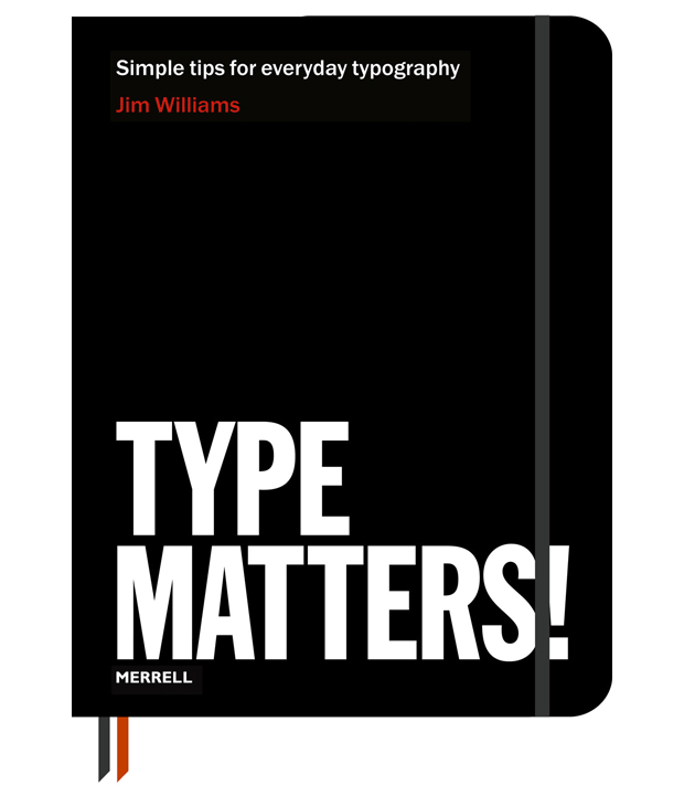 """Type Matters!"" (book cover) by Jim Williams (New York: Merrell, 2012)"