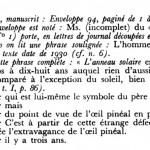 """""""L'homme est ce qui lui manque"""" Georges Bataille, note added to """"Le Jésuve"""" manuscript, as part of """"Dossier de l'oeil pinéal"""", Oeuvres Complètes, tome II, Paris: Gallimard, 1970, p. 419"""