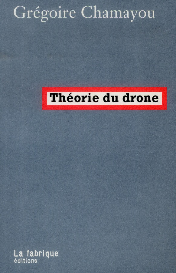 Cover for Grégoire Chamayou's book 'Théorie du drone' (2013)