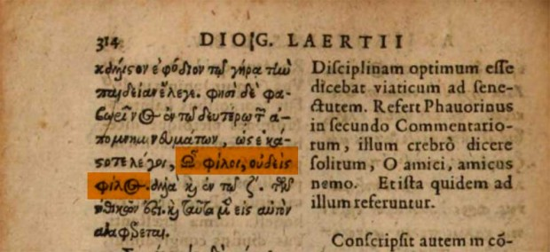 The third edition of Henri Estienne's De Vitis produced by Joannem Vignon in 1616, in Cologny (Geneva). Possibly the book consulted by Agamben, but different copies exist. The quote ὦ φίλοι, οὐδεὶς φίλος appears on the page 314, while Casaubon's comment is on page 75 (pagination for his Notae)