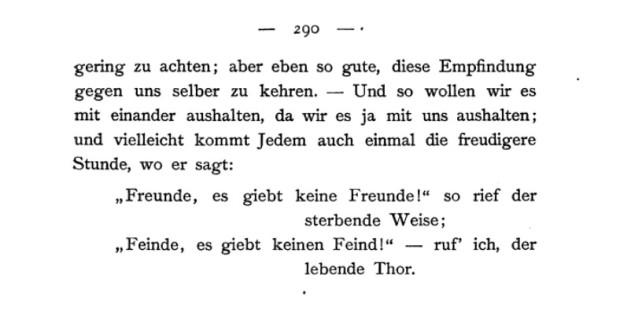 Friedrich Nietzsche, 'Menschliches, Allzumenschliches', Vol. I, Leipzig, 1886, §376, p. 290.